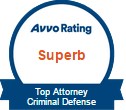 Avvo Rating Superb| Top Attorney Criminal Defense